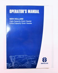 New Holland High and Extra Capacity Grain Header Operators manual