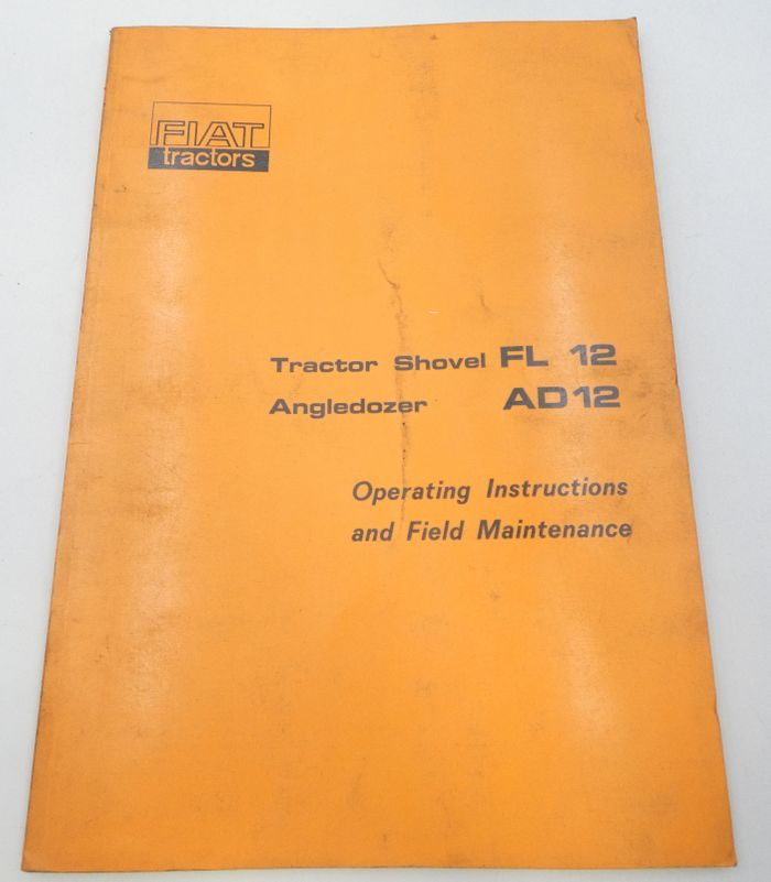 Fiat tractor shovel Fl12, Angledozer AD12 operating instructions and field maintenance