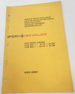 New Holland Aifo diesel engineering type 8051 I -87 PK = 64 kW, type 8061 I -103 = 103PK = 76 kW service parts catalogue