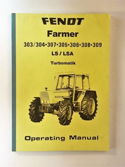 Fendt Farmer 303, 304, 305, 306, 307, 308, 309, LS/LSA Turbomatik Operating Manual