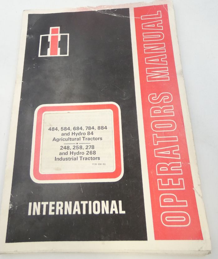 International 484, 584, 684, 784, 884 and hydro 84 agricultural tractors and 248, 258, 278 and hydro 268 industrial tractors operator's manual